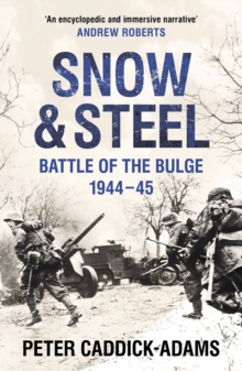 Snow and Steel : Battle of the Bulge 1944-45, Paperback Book