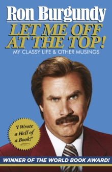 Let Me Off at the Top! : My Classy Life and Other Musings, Paperback Book