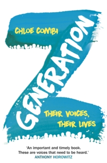 Generation Z : Their Voices, Their Lives, Paperback Book