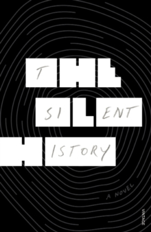 The Silent History, Paperback Book