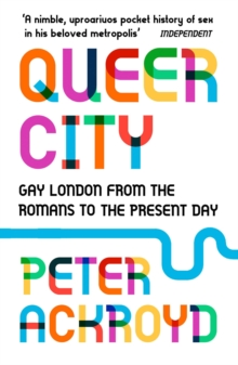 Queer City : Gay London from the Romans to the Present Day, Paperback Book