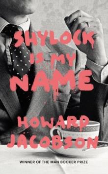 Shylock is My Name : The Merchant of Venice Retold (Hogarth Shakespeare)