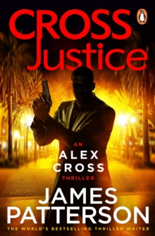 Cross Justice : (Alex Cross 23), Paperback Book