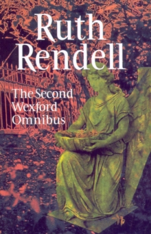 The Second Wexford Omnibus : A Guilty Thing Surprised,No More Dying Then and Murder Being Once Done, Paperback Book