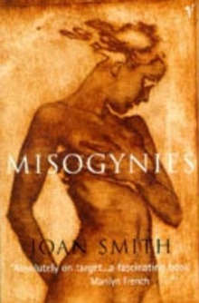 Misogynies : Reflections on Myths and Malice, Paperback Book