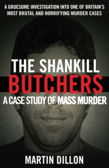 The Shankill Butchers : A Case Study of Mass Murder, Paperback Book
