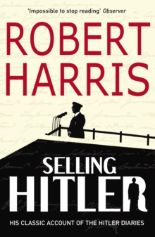 Selling Hitler : The Story of the Hitler Diaries, Paperback Book