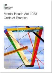 Code of practice : Mental Health Act 1983, Paperback Book