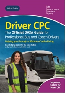 Driver CPC : the official DVSA guide for professional bus and coach drivers, Paperback / softback Book