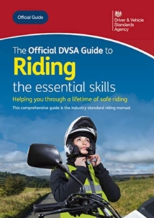 The official DVSA guide to riding : the essential skills, Paperback / softback Book