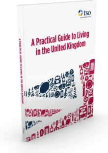 A Practical Guide to Living in the United Kingdom, Paperback Book