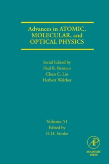 Advances in Atomic, Molecular, and Optical Physics : Volume 51, Hardback Book