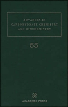 Advances in Carbohydrate Chemistry and Biochemistry : Volume 55