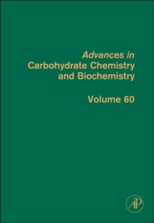 Advances in Carbohydrate Chemistry and Biochemistry : Volume 60