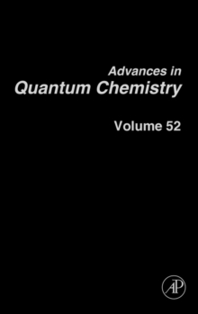 Advances in Quantum Chemistry : Theory of the Interaction of Radiation with Biomolecules Volume 52