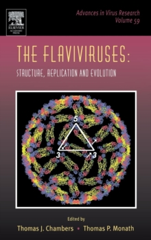 The Flaviviruses: Structure, Replication and Evolution : Volume 59