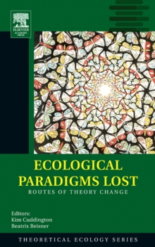 Ecological Paradigms Lost : Routes of Theory Change Volume 2, Paperback / softback Book