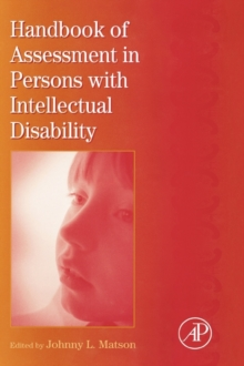 International Review of Research in Mental Retardation : Handbook of Assessment in Persons with Intellectual Disability Volume 34