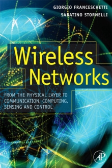 Wireless Networks : From the Physical Layer to Communication, Computing, Sensing and Control, Hardback Book
