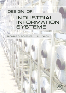 Design of Industrial Information Systems, Hardback Book