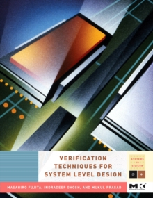 Verification Techniques for System-Level Design, Hardback Book