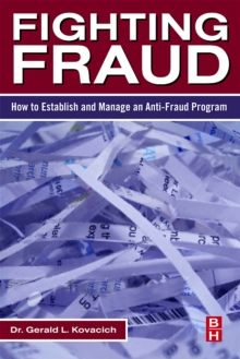 Fighting Fraud : How to Establish and Manage an Anti-Fraud Program, Paperback / softback Book