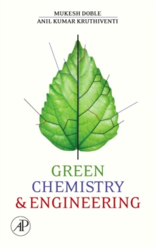 Green Chemistry and Engineering, Hardback Book