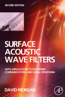Surface Acoustic Wave Filters : With Applications to Electronic Communications and Signal Processing, Hardback Book