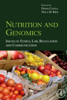 Nutrition and Genomics : Issues of Ethics, Law, Regulation and Communication, Hardback Book