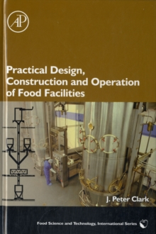 Practical Design, Construction and Operation of Food Facilities, Hardback Book