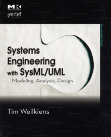 Systems Engineering with SysML/UML : Modeling, Analysis, Design