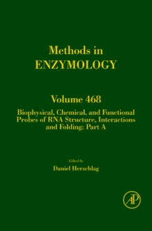 Biophysical, Chemical, and Functional Probes of RNA Structure, Interactions and Folding: Part A : Volume 468, Hardback Book