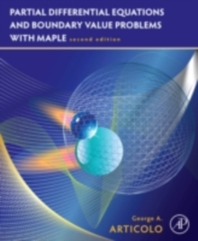 Partial Differential Equations and Boundary Value Problems with Maple, Paperback / softback Book