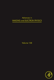 Advances in Imaging and Electron Physics : Volume 158, Hardback Book
