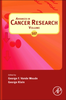Advances in Cancer Research : Volume 107, Hardback Book