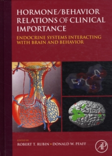 Hormone/Behavior Relations of Clinical Importance : Endocrine Systems Interacting with Brain and Behavior, Hardback Book