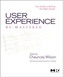 User Experience Re-Mastered : Your Guide to Getting the Right Design, Paperback / softback Book
