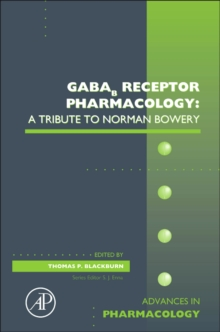GABAb Receptor Pharmacology: A Tribute to Norman Bowery : Volume 58, Hardback Book