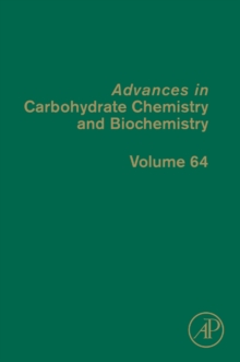 Advances in Carbohydrate Chemistry and Biochemistry : Volume 64, Hardback Book