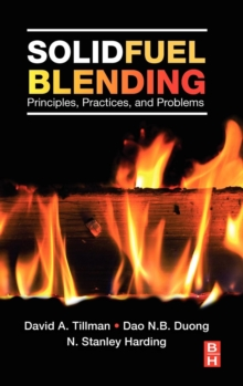 Solid Fuel Blending : Principles, Practices, and Problems, Hardback Book