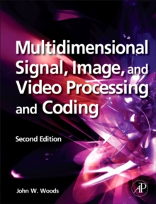 Multidimensional Signal, Image, and Video Processing and Coding, Hardback Book