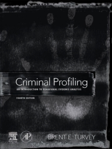 Criminal Profiling : An Introduction to Behavioral Evidence Analysis, Hardback Book