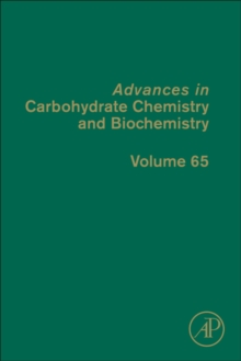 Advances in Carbohydrate Chemistry and Biochemistry : Volume 65, Hardback Book