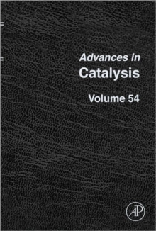Advances in Catalysis : Volume 54, Hardback Book