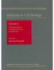 A Practical Guide to the Study of Calcium in Living Cells : Volume 40, Hardback Book