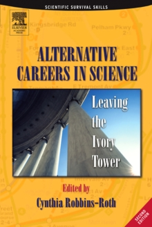 Alternative Careers in Science : Leaving the Ivory Tower, Paperback / softback Book