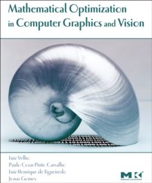 Mathematical Optimization in Computer Graphics and Vision, Hardback Book