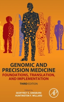 Genomic and Precision Medicine : Foundations, Translation, and Implementation, Hardback Book