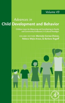 Children Learn by Observing and Contributing to Family and Community Endeavors: A Cultural Paradigm : Volume 49