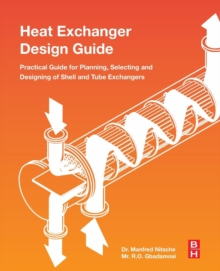 Heat Exchanger Design Guide : A Practical Guide for Planning, Selecting and Designing of Shell and Tube Exchangers, Paperback / softback Book